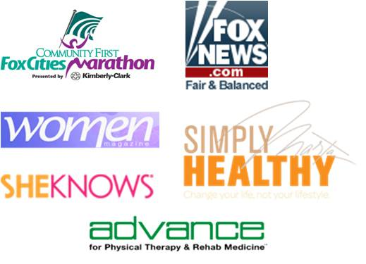 As Seen On: Fox Cities Marathon, Fox News, Women Magazine, She Knowns, Advanced for Physical Therapy, Simply Health